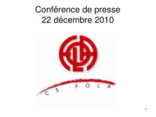Conférence de presse  22 décembre 2010