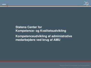 Statens Center for  Kompetence- og Kvalitetsudvikling