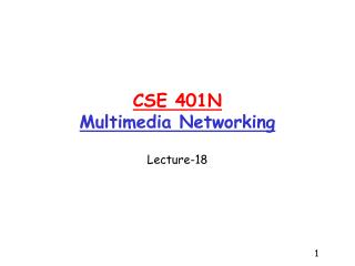 CSE 401N Multimedia Networking