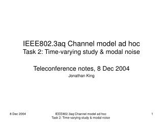 IEEE802.3aq Channel model ad hoc Task 2: Time-varying study & modal noise
