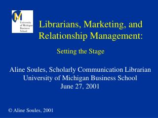 Librarians, Marketing, and Relationship Management:
