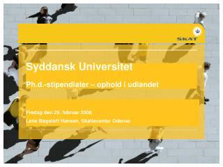 Syddansk Universitet Ph.d.-stipendiater � ophold i udlandet