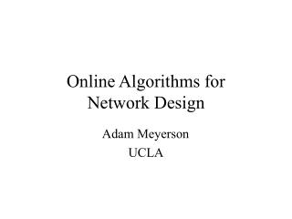 Online Algorithms for  Network Design