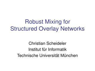 Robust Mixing for  Structured Overlay Networks
