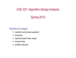 CSC 421: Algorithm Design Analysis Spring 2013