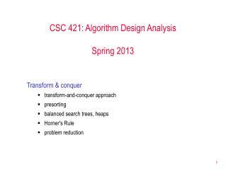 CSC 421: Algorithm Design Analysis Spring 2013