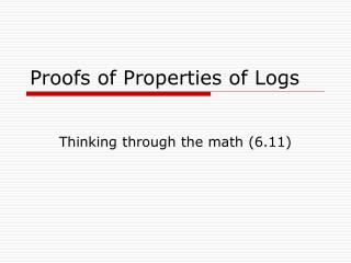 Proofs of Properties of Logs