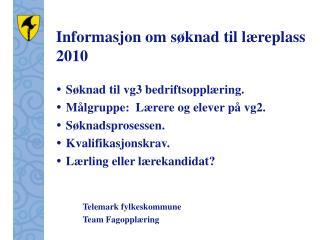 Informasjon om søknad til læreplass 2010