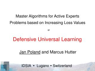Master Algorithms for Active Experts Problems based on Increasing Loss Values