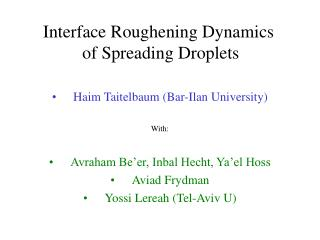 Interface Roughening Dynamics  of Spreading Droplets