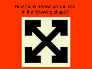 How many arrows do you see  in the following shape?