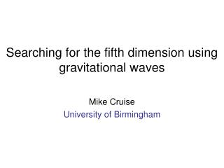 Searching for the fifth dimension using gravitational waves