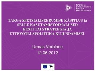 Urmas Varblane 12.06.2012