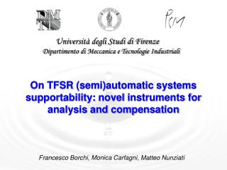 On TFSR (semi)automatic systems supportability :  novel  instruments for analysis and compensation