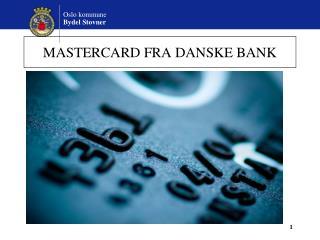 MASTERCARD FRA DANSKE BANK