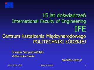 Tomasz Saryusz-Wolski Politechnika Łódzka tsw@ife.p.lodz.pl