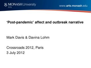 ' Post-pandemic '  affect and outbreak narrative Mark Davis & Davina Lohm Crossroads 2012, Paris