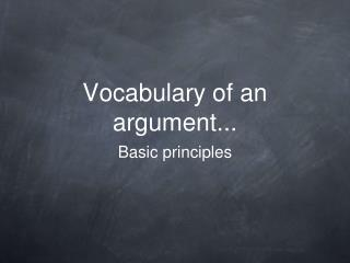 Vocabulary of an argument...