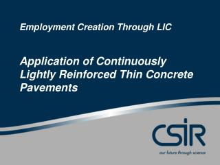 Employment Creation Through LIC   Application of Continuously Lightly Reinforced Thin Concrete Pavements