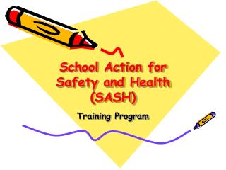 School Action for Safety and Health (SASH)