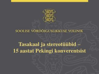 Tasakaal ja stereotüübid –  15 aastat Pekingi konverentsist