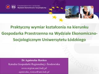 Dr Agnieszka Rzeńca Katedra Gospodarki Regionalnej i Środowiska region.uni.lodz.pl