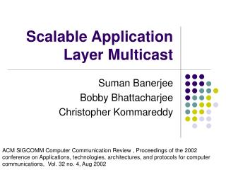Scalable Application Layer Multicast