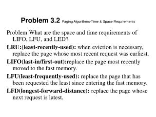 Problem 3.2  Paging Algorithms-Time & Space Requirements