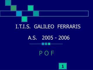 I.T.I.S. GALILEO FERRARIS A.S. 2005 - 2006