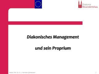 Diakonisches Management  und sein Proprium