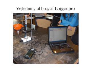 Vejledning til brug af Logger pro