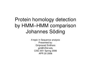Protein homology detection by HMM–HMM comparison Johannes Söding