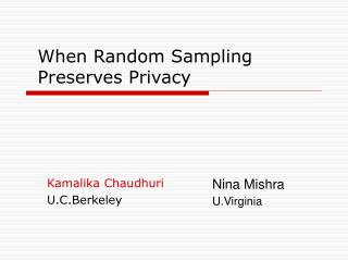 When Random Sampling Preserves Privacy