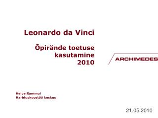 Leonardo da Vinci Õpirände toetuse kasutamine  2010