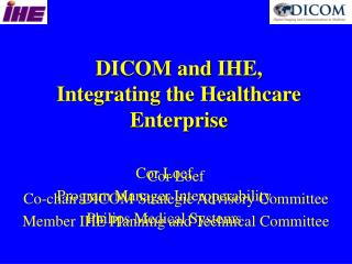 DICOM and IHE, Integrating the Healthcare Enterprise