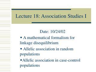 Lecture 18: Association Studies I