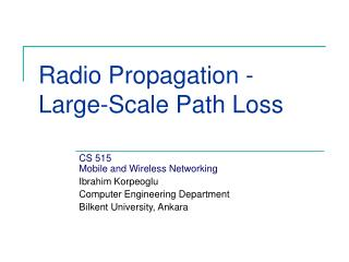 Radio Propagation - Large-Scale Path Loss