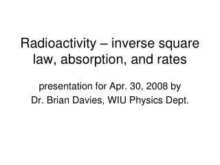 Radioactivity – inverse square law, absorption, and rates