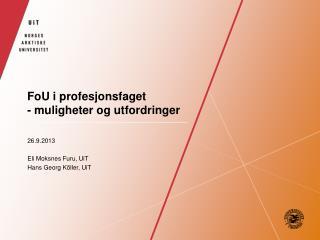 FoU i profesjonsfaget - muligheter og utfordringer