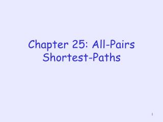 Chapter 25: All-Pairs Shortest-Paths