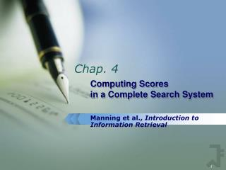 Computing Scores  in a Complete Search System