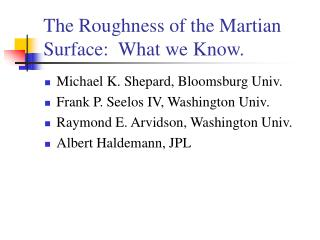 The Roughness of the Martian Surface:  What we Know.