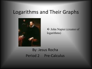 Logarithms and Their Graphs