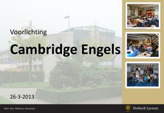Voorlichting Cambridge Engels 26-3-2013
