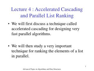 Lecture 4 : Accelerated Cascading and Parallel List Ranking