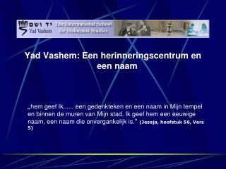Yad Vashem: Een herinneringscentrum en een naam