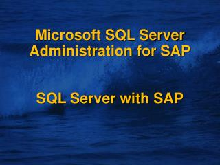 Microsoft SQL Server Administration for SAP SQL Server with SAP