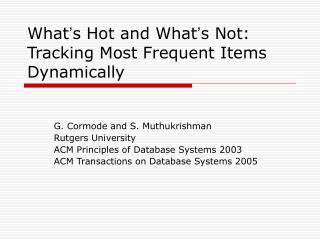 What ' s Hot and What ' s Not: Tracking Most Frequent Items Dynamically