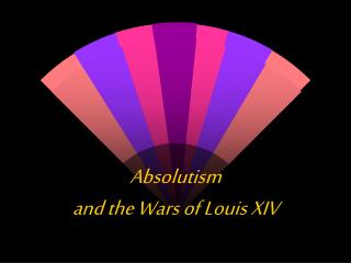 Absolutism and the Wars of Louis XIV