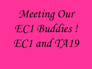 Meeting Our  EC1 Buddies ! EC1 and TA19